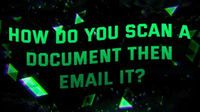 How do you Scan a Document then Email it?