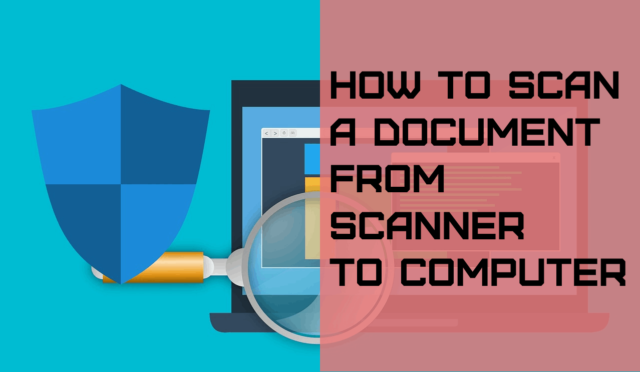 How to Scan a Document from Scanner to Computer