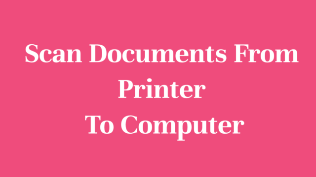 Scan Documents From Printer To Computer