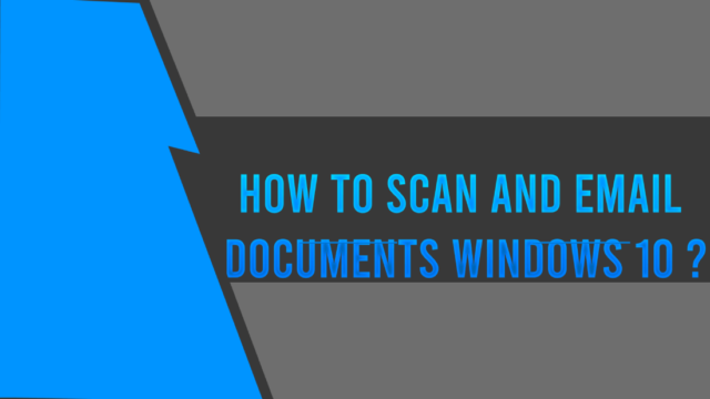 How To Scan And Email Documents Windows 10