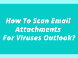 How To Scan Email Attachments For Viruses Outlook