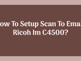 How To Setup Scan To Email Ricoh Im C4500